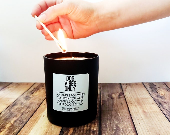 """Scented Candle - """"Dog Vibes Only"""""""