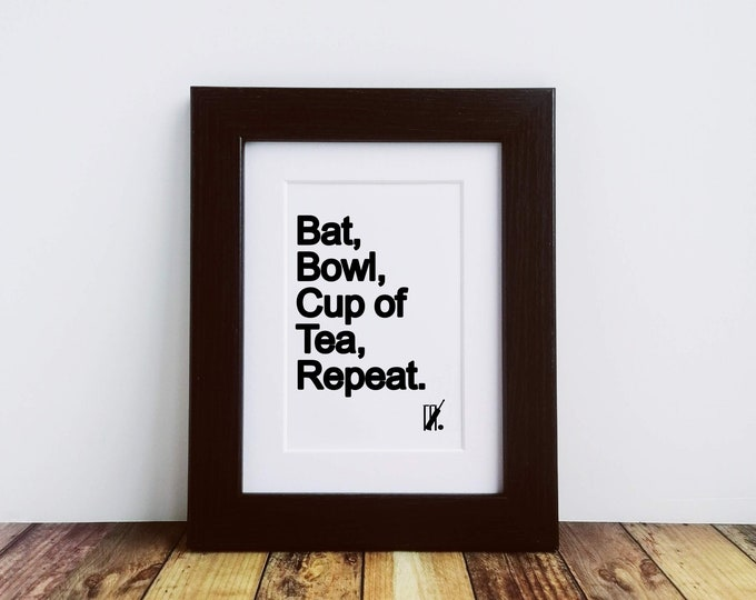 Framed or Unframed Print - Bat, Bowl, Cup of Tea, Repeat - Gifts for Cricket Lovers