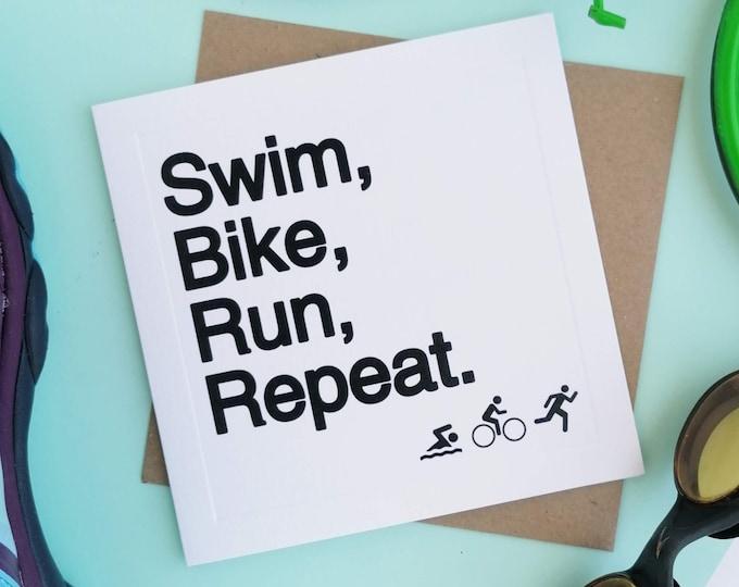 Greetings Card - Swim Bike Run Repeat - Gifts for Triathletes