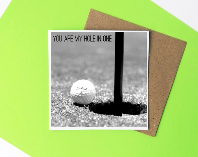Greetings Card - You are my hole in one - Golf Gifts
