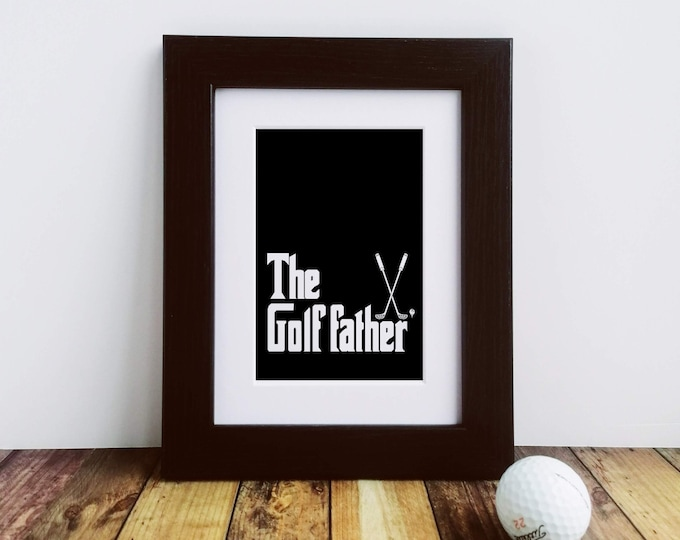 Framed or Mounted Print - The Golf Father - Golf Gifts for Dad