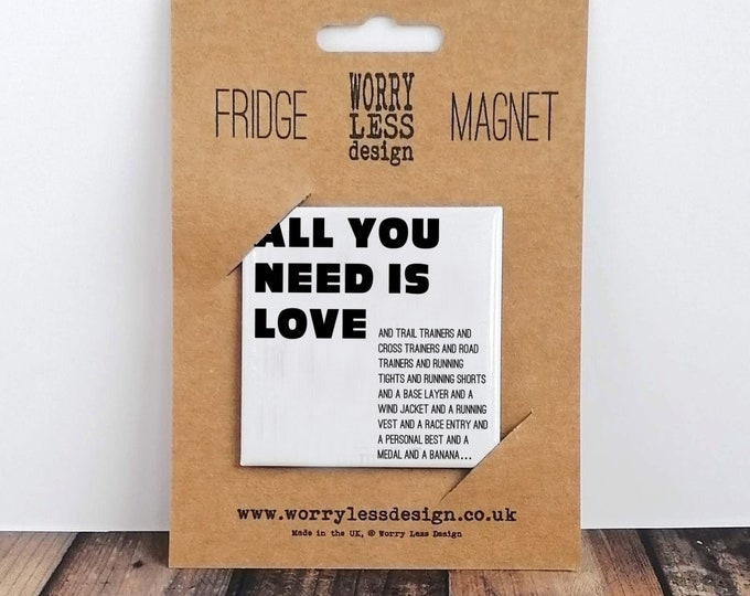 Fridge Magnet - All you need is Love - Gifts for Runners Men