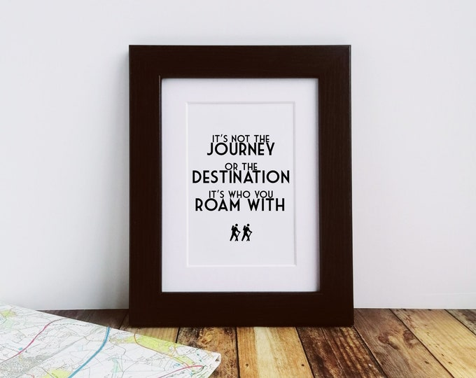 Framed or Mounted Print - Its Not The Journey... Hiking Presents