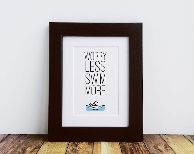 Framed or Mounted Print - Worry Less Swim More - Open Water Swimming Gifts