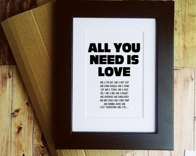 Framed or Mounted Print - All you need is Love/Triathlon - Triathlon Presents