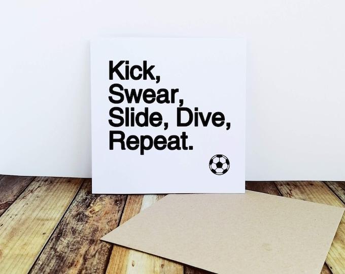 Greetings Card - Kick, Swear, Slide - Football Gifts for Dad