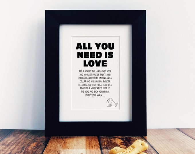 Dog Lover Gift - All you need is Love.
