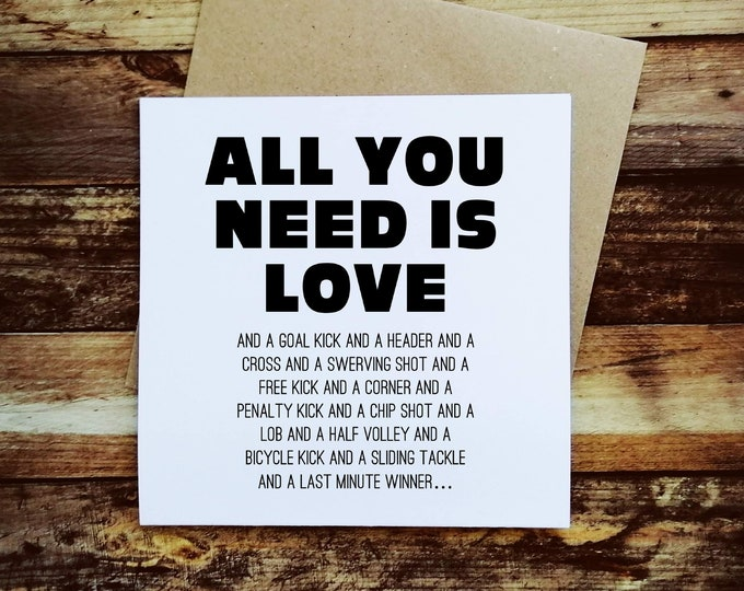 Greeetings Card - All you need is love and... - Football Gifts for Men