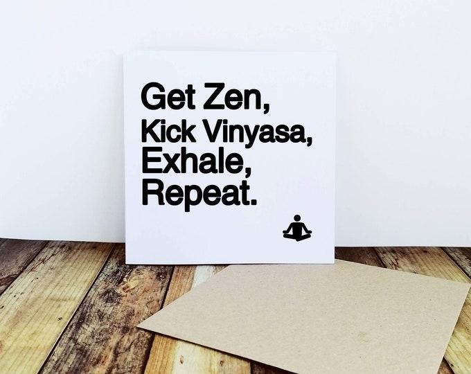 Greetings Card - Get Zen, Kick Yinyasa....Repeat - Gifts for Yoga Lovers