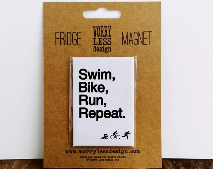 Fridge Magnet - Swim Bike Run Repeat - Ironman Presents