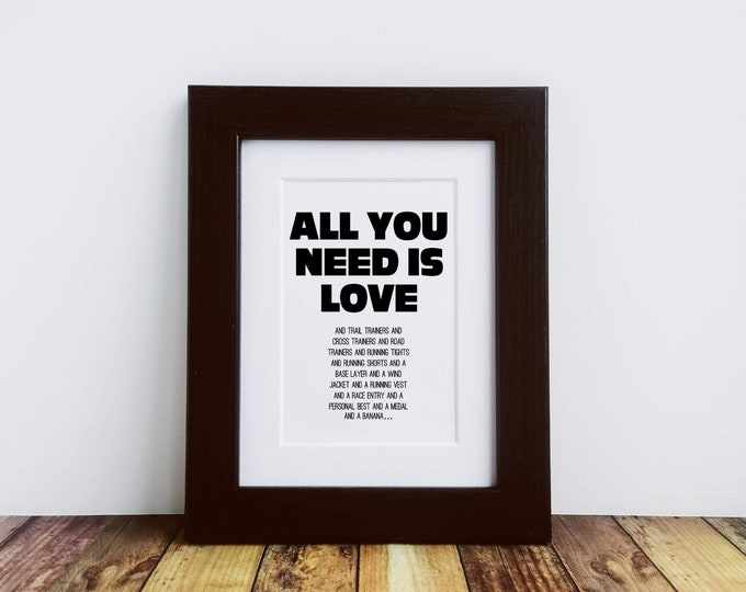 Framed or Mounted Print - All you need is Love/Running - Presents for Runners