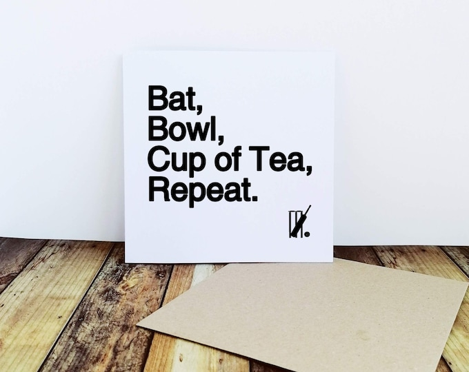 Cricket Card - Bat Bowl Cup of Tea Repeat - Gifts for Crickets Lovers