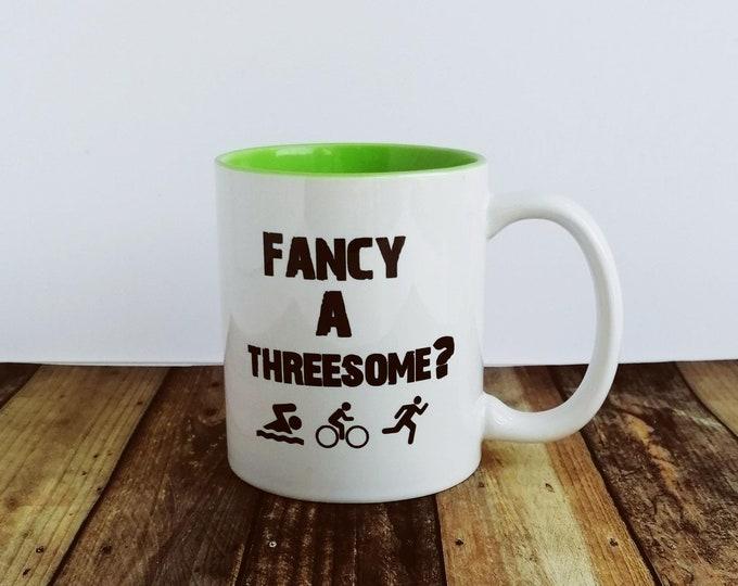 Triathlon Mug - Fancy a Threesome? Gifts for Triathletes