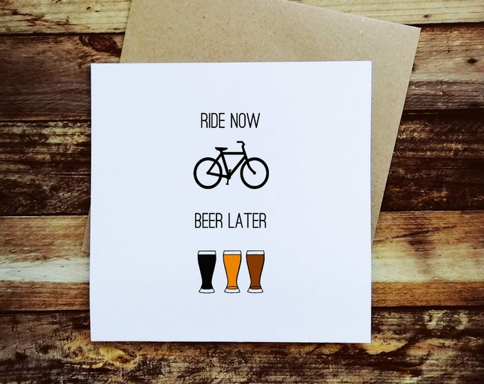 Cycling Card - Ride Now, Beer Later - Gifts for Bikers