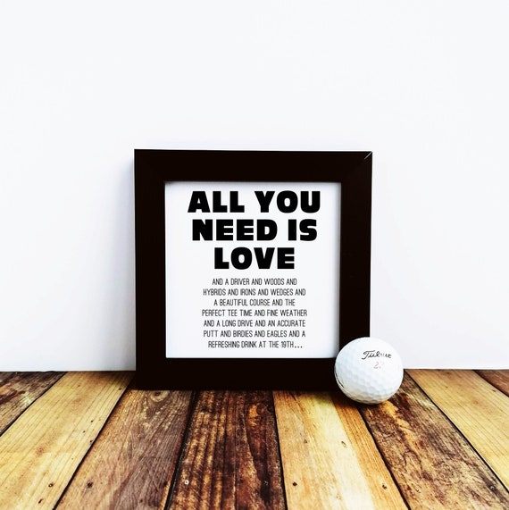 Golf Gift - All you need is love and GOLF!.. Small Framed Print, Golf Gifts for Men, Golf gifts for Dad, Gift for Golf Lover, Golf Coach