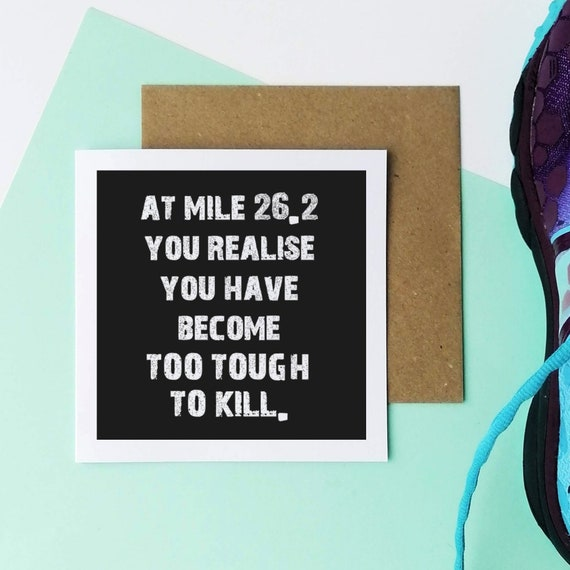 Too Tough to Kill....Marathon Card, Runner Card, Card for Runner, Running Card, Half Marathon Card, Funny Running Card, Sporty Card