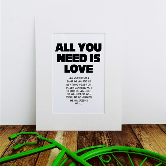 NEW! All you Need is Love/Bikes - Cycling Print, Cycling Wall Art, Cycling Gift, Gift for Cyclist, Funny Cycling