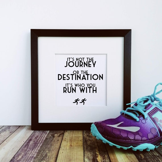Runner Gifts  - It's not the Journey. Large Framed Print. Running Buddy Gift, Gifts for Runners, Running Gifts for Women, Running Gift