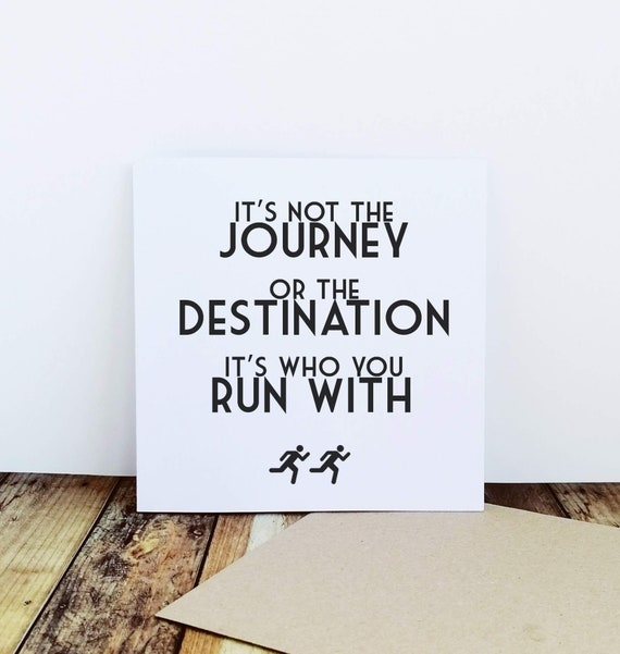 Running Card - It's not the Journey..Runner Card, Card for Runner, Marathon Card, Half Marathon Card, Funny Running Card, Running Buddy Card