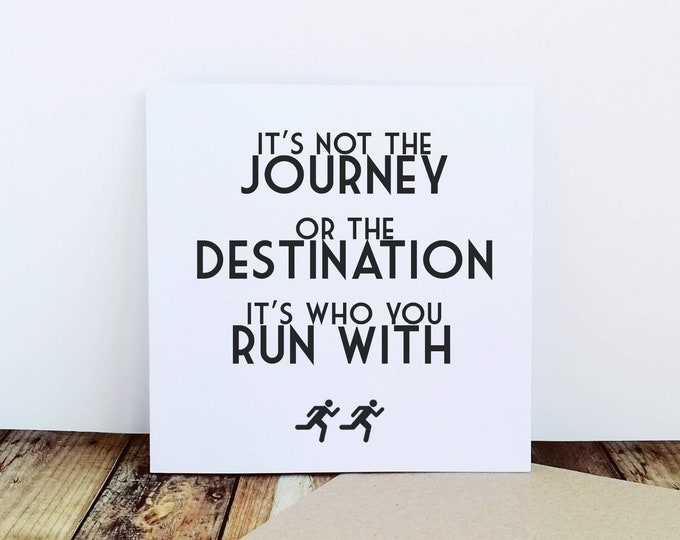Greetings Card - It's not the Journey - Best Gifts for Runners