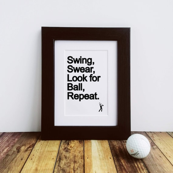 Golf Gifts - Swing Swear Look for Ball Repeat. Framed or Mounted Print, Gifts for Golfers, Letterbox Gift