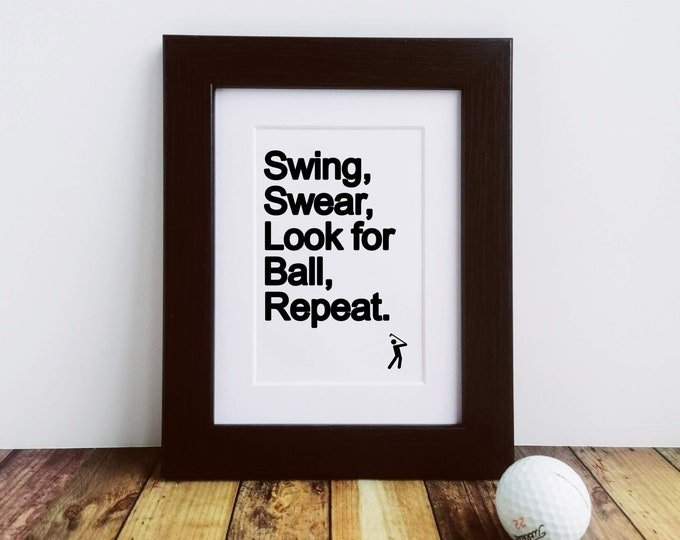 Framed or Mounted Print - Swing Swear Look for Ball Repeat - Golf Gifts for Men
