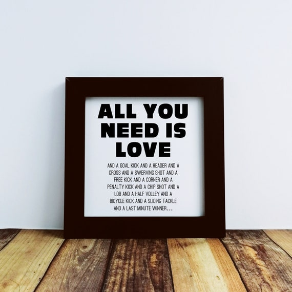 Football Gifts, All you need is Love and Football, Small Print, Soccer Gifts, Football Coach gift, Football Wall Art, Football Birthday