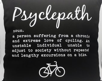 Funny Cycling Gift - Cushions - Psyclepath OR  I wish my Saddle was as soft as this cushion. Perfect Gift for Cyclists.