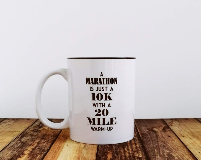 Mug - A Marathon is just a....Gifts for Marathon Runners