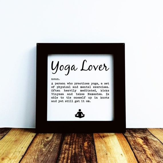 Yoga Gift - Yoga Lover, Small Framed Print. Yoga Lover Gift, Yoga Teacher Gift, Funny Yoga Gift, Yoga Friend Gift, Yoga Gift for Mom