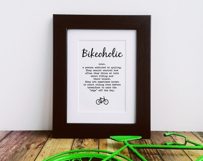 Framed or Mounted Print - Bikeoholic - Cycling Gift