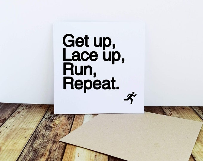 Greetings Card - Get up, Lace up, Run, Repeat - Presents for Runners