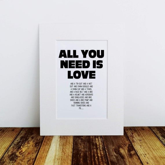 Triathlon Gift - All you need is Love/Triathlon. Mounted Print, Gift for Triathlete, Ironman Gift, Ironman Triathlon, Triathlete Gift