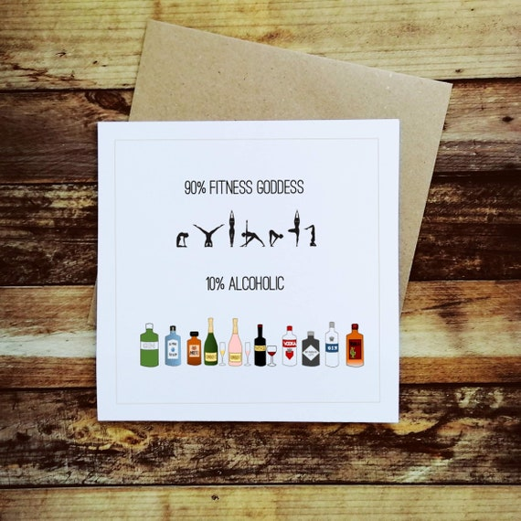 Funny Fitness Card - 90% Fitness Goddess, Card for Fitness Lover, Gin Lover, Wine Lover, Prosecco Lover. Fitness Birthday Card, Drinker Card