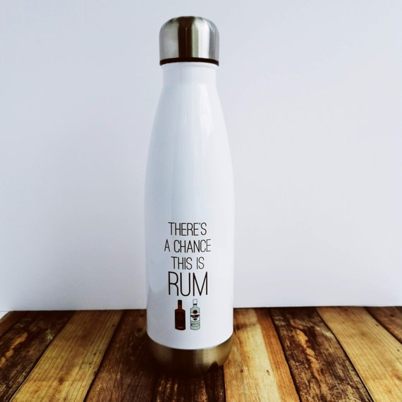 Rum Lover Gift. Water Bottle - There's a chance this is Rum. Sports Bottle. Rum Gift. Alcohol Gift. Teacher Gift. Gym Bottle