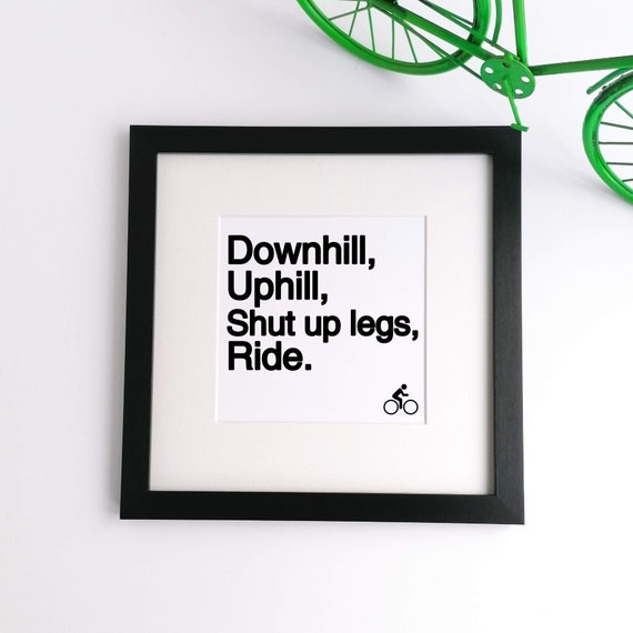 Cycling Gift - Downhill, Uphill. Large Framed Print, Cycling Print, Cycling Wall Art, Cycling Poster, Gift for Cyclist, Funny Cycling Gift