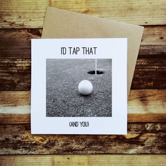 Greetings Cards - I'd Tap That - Golf Presents
