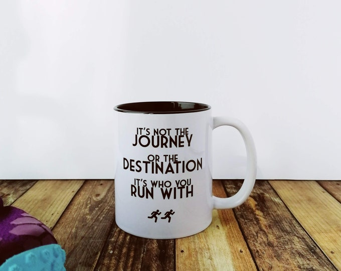 Mug - It's not the Journey... Presents for Runners