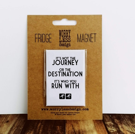 Fridge Magnet - It's not the Journey - Gift Ideas for Runners