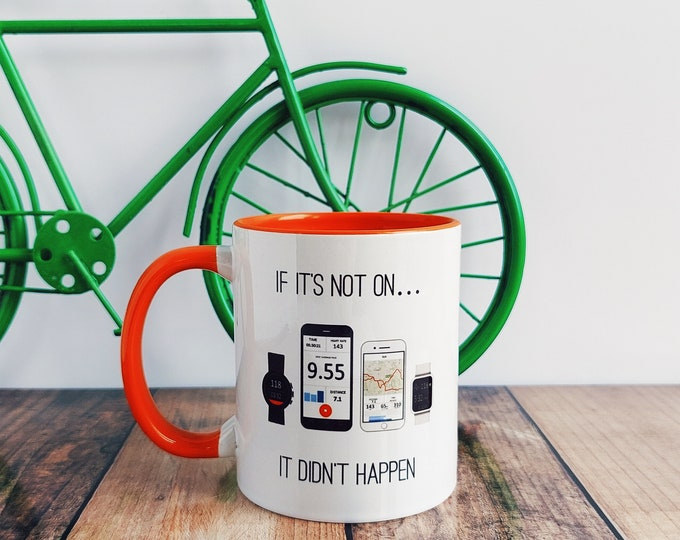 Mug - If it's not on....It didn't happen - Presents for Cyclists