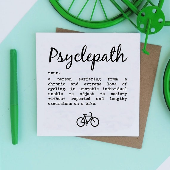 Psyclepath - Cycling Card, Bike Card, Cyclist Card, Card for Cyclist, Funny Cycling Card, Funny Cyclist Card, Cycling Quote