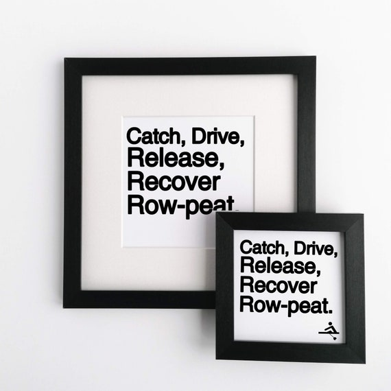 Rowing Gift - Framed Print, Catch, Drive..... Rower Print. Gift for Rower, Rowers Gift. Gifts for Rowers. Gift for Rower. Funny Rowing Gift.
