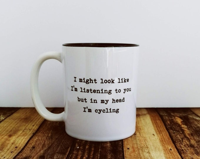 Cycling Gifts - I might look like... Gift for Cyclist