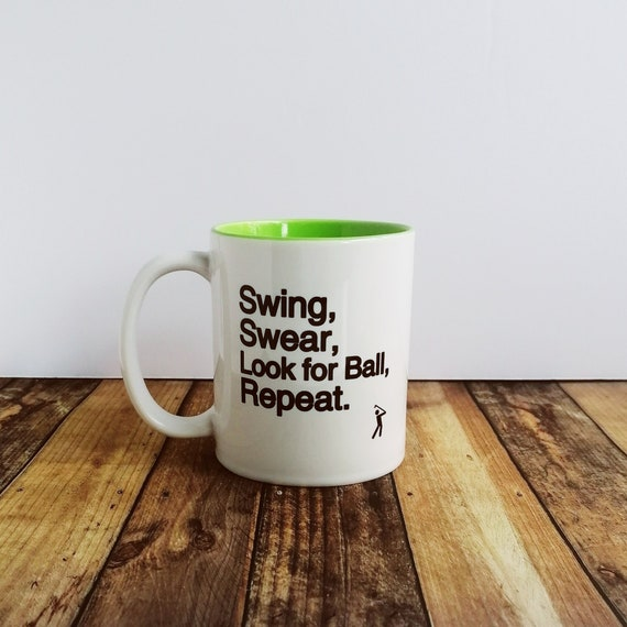 Golfing Mug - Swing Swear Look for Ball Repeat - Golf Gifts for Men