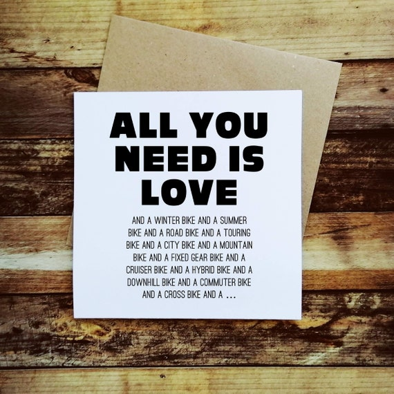 All you need is Love and... - Cycling Card, Bike Card, Cyclist Card, Card for Cyclist, Funny Cycling Card, Funny Cyclist Card, Cycling Quote