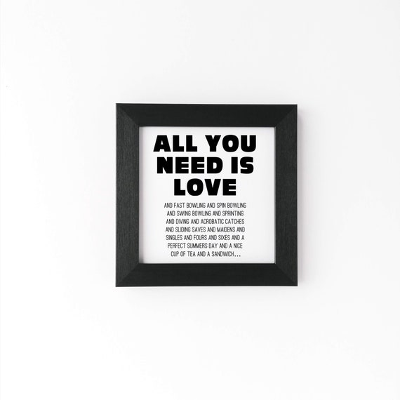 Cricket Gift - Small Framed Print - All you need is Love.. Gift Cricketer, Cricketer Gift. Cricket Lover Gift, Cricket Dad. Funny Cricket.