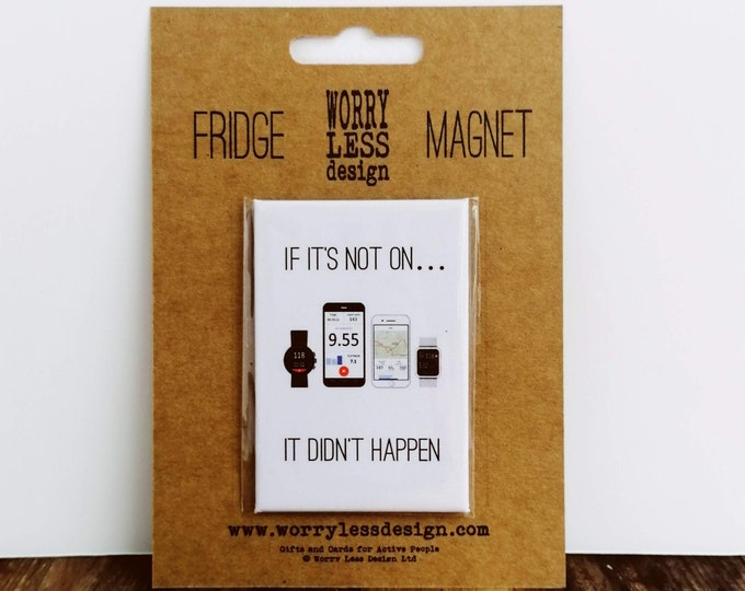 Fridge Magnet - If it's not on - Presents for Runners