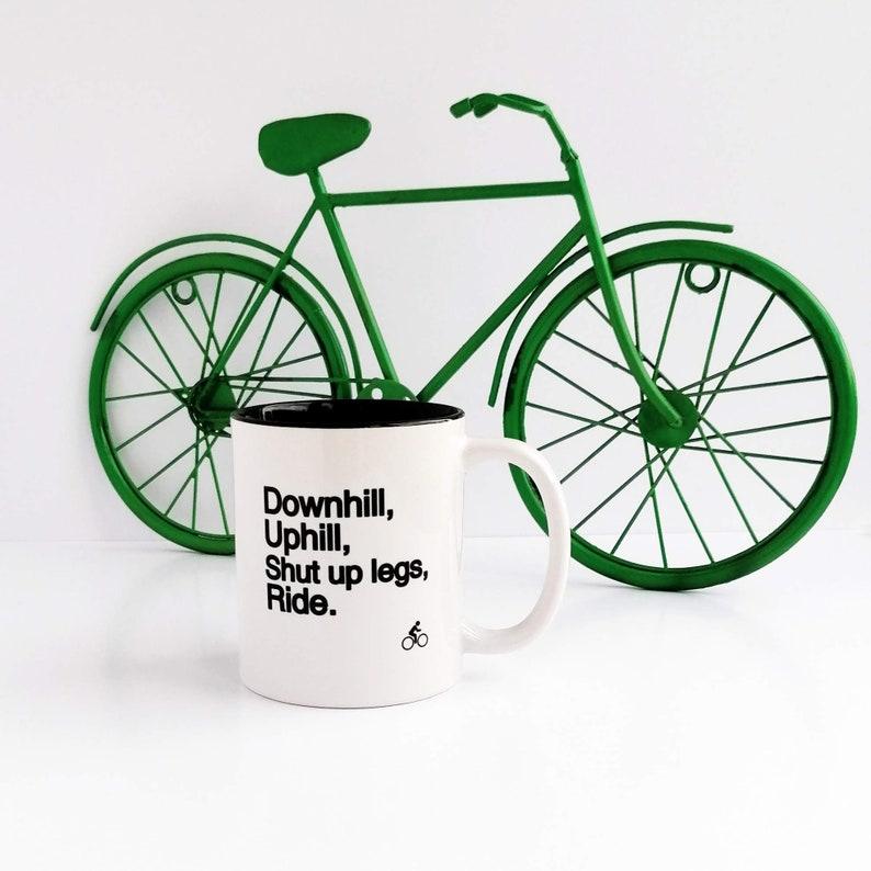 Downhill Uphill Shut up Cycling Mug Mug for Cyclist image 0