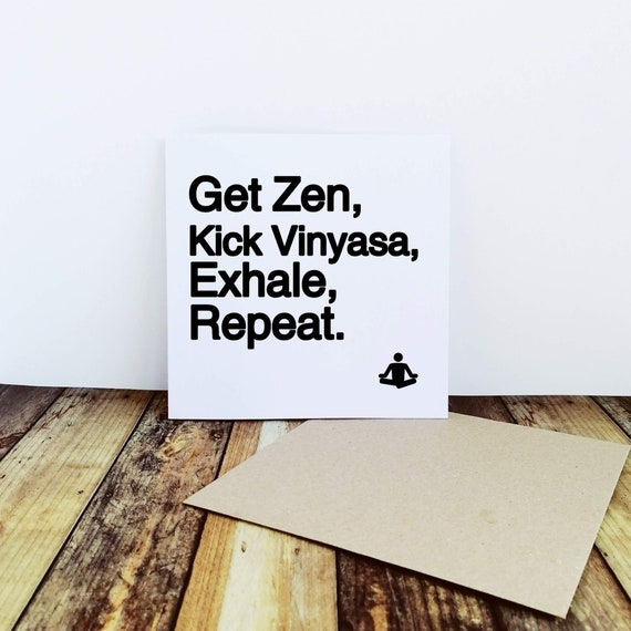 Greetings Card - Get Zen, Kick Yinyasa....Repeat - Gifts for Yoga Lovers
