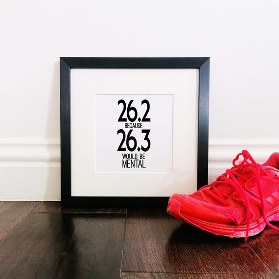Marathon Gifts - 26.2 because...Framed Print. London Marathon Gift, Marathoner Gift. Running Wall Art. Marathon Print, Marathon Runner GIfts
